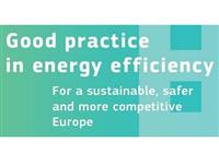 Good practice in energy efficiency for a sustainable, safer and more competitive Europe